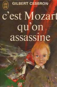 C'est Mozart qu'on assassine par Cesbron