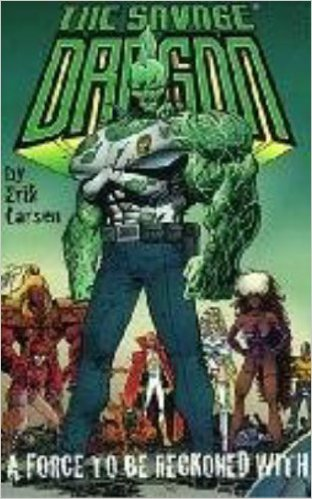 Savage Dragon: A Force to Be Reckoned With par Larsen