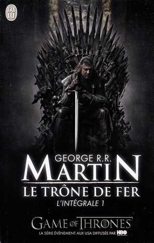 Le Tr�ne de Fer, Int�grale 1 : A Game of Thrones par Martin
