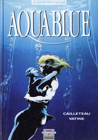 Aquablue, tome 3 : Le M�gophias par Cailleteau