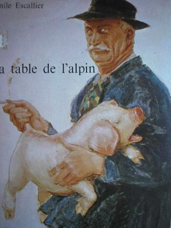 La Table de l'Alpin : La gastronomie des cimes par Escallier