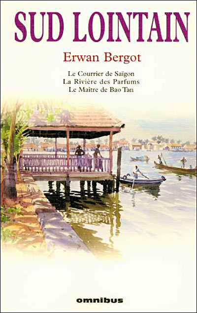 Sud lointain, tome 1 : Le Courrier de Saigon par Bergot
