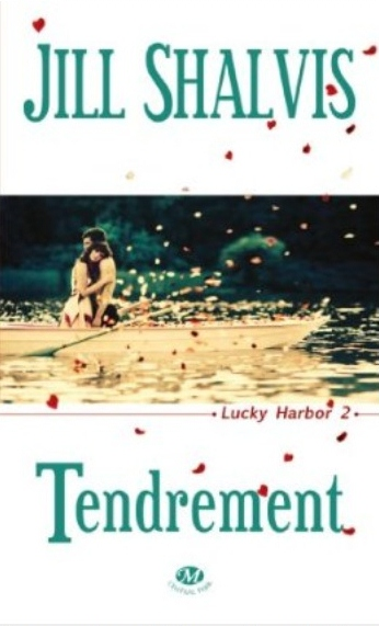 Lucky Harbor, tome 2 : Tendrement par Shalvis