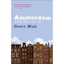 Amsterdam: The Brief Life of a City par Mak