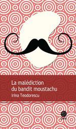 La Mal�diction du Bandit Moustachu par Teodorescu