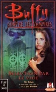 Buffy contre les vampires, tome 16 : S�lection par le vide  par Odom