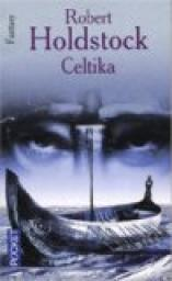 Codex Merlin, Tome 1 : Celtika par Holdstock