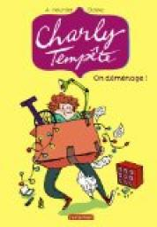 Charly Temp�te, tome 1 : On d�m�nage ! par Heurtier