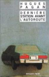 Derni�re station avant l'autoroute par Pagan