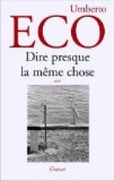 Dire presque la m�me chose : Exp�riences de traduction par Eco