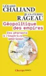 G�opolitique des empires : Des pharaons � l'imperium am�ricain par Chaliand