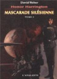 Honor Harrington, tome 6b : Mascarade sil�sienne, tome 2 par Weber