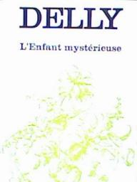 L'Enfant myst�rieuse par Delly