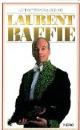 Le dictionnaire de Laurent Baffie par Baffie