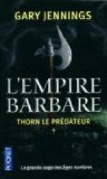 L'Empire Barbare, Tome 1 : Thorn le pr�dateur par Jennings