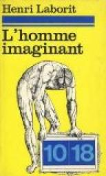 L'homme imaginant par Laborit
