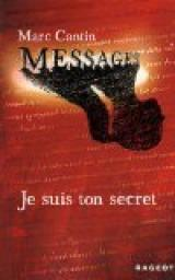 Messages, tome 1 : Je suis ton secret par Cantin