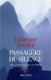 Passag�re du silence : Dix ans d'initiation en Chine par Verdier
