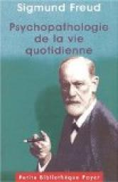 Psychopathologie de la vie quotidienne par Freud
