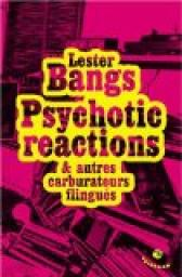 Psychotic reactions et autres carburateurs flingu�s par Bangs