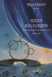 Retour sur l'horizon : Quinze grands r�cits de science-fiction par Lehman