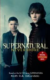 Supernatural, tome 1 : Nevermore  par DeCandido