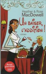 Un baiser, l'addition ! par Rose MacDowell